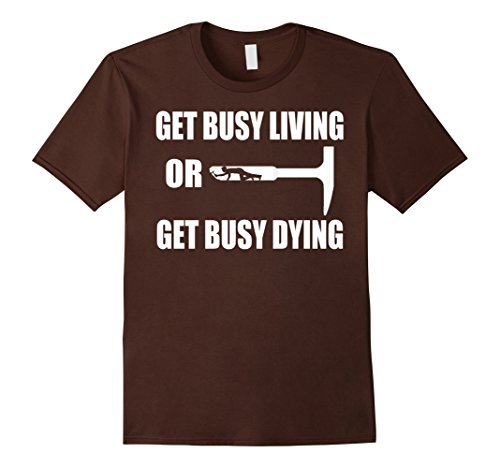 Buy Get Busy Living Now!