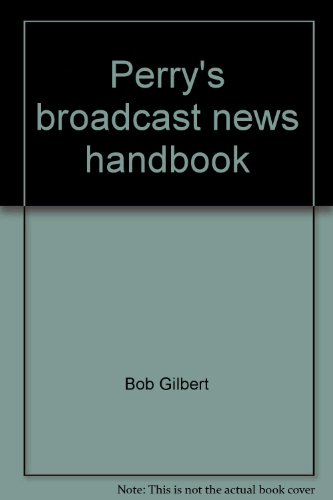 Perry's broadcast news handbook