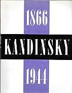Vasily Kandinsky, 1866-1944; a retrospective…