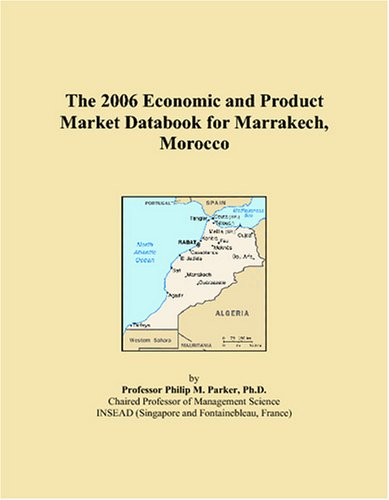 The 2006 Economic and Product Market Databook for Marrakech, Morocco