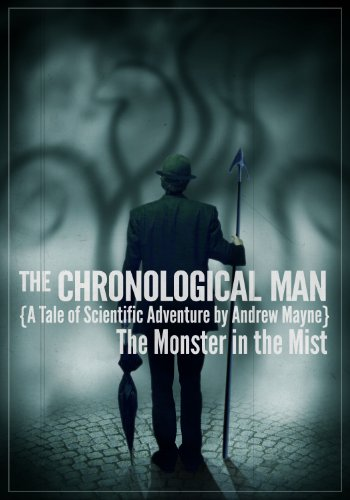 The Chronological Man: The Monster in the Mist