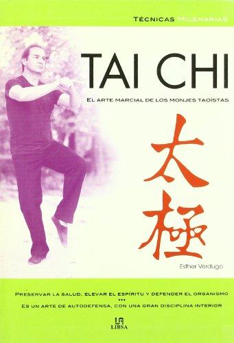 Tai Chi: El Arte Marcial de los Monjes Taoístas (Técnicas Milenarias)