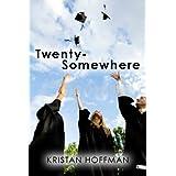 Twenty-Somewhereby Kristan Hoffman