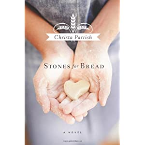 Stones for Bread by Christa Parrish