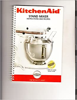 Kitchen Aid Stand Mixer Instructions And Recipes 9706634