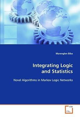 Integrating Logic and Statistics: Novel Algorithms in Markov Logic Networks