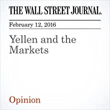 Yellen and the Markets Other by  The Wall Street Journal Narrated by Alexander Quincy