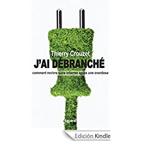 J'ai d�branch�:Comment revivre sans internet apr�s une overdose (Documents)