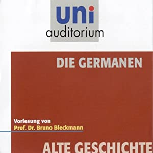 Die Germanen (Uni-Auditorium) Hörbuch