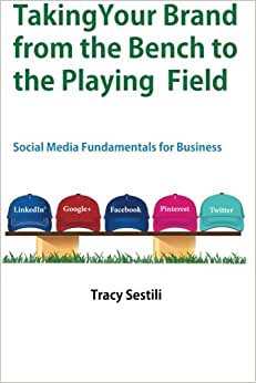 Taking Your Brand From The Bench To The Playing Field: Social Media Fundamentals For Brands