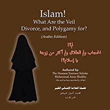 Islam! What Are the Veil, Divorce, and Polygamy For? [Arabic Edition] (       UNABRIDGED) by Mohammad Amin Sheikho Narrated by Muwafaq al-Ahmed, Ahmed Alias Al-Dayrani