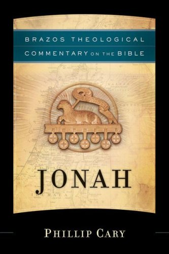 Jonah (Brazos Theological Commentary on the Bible), PHILLIP CARY