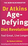 Dr. Atkins' Age-defying Diet Revolution (0091825474) by Atkins, Robert C.