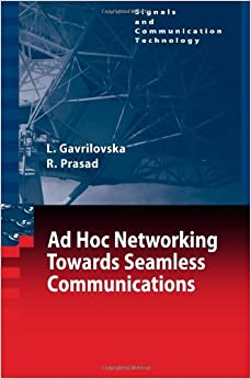 Ad-Hoc Networking Towards Seamless Communications (Signals and Communication Technology)