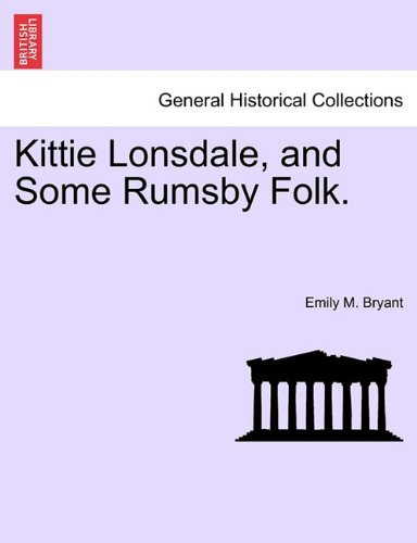 Kittie Lonsdale, and Some Rumsby Folk.