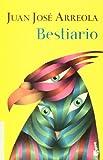 Bestiario (Obras De J.J. Arreola) (Spanish Edition) (9682710391) by Juan Jose Arreola