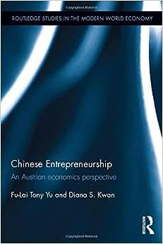 Chinese Entrepreneurship: An Austrian Economics Perspective (Routledge Studies In The Modern World Economy)