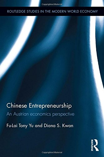 Chinese Entrepreneurship: An Austrian economics perspective (Routledge Studies in the Modern World Economy)