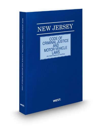 New Jersey Code of Criminal Justice and Motor Vehicle Laws with Related Statutes and Court Rules, 2011 ed.