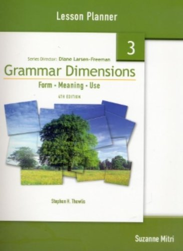 Grammar Dimensions 3: Form Meaning Use Lesson Planner, Fourth Edition