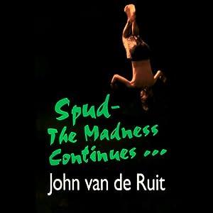 Spud 2: The Madness Continues | [John van de Ruit]