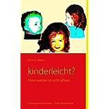"""kinderleicht?: Eltern werden ist nicht schwer...von """"Anne-G. Werres"""""""