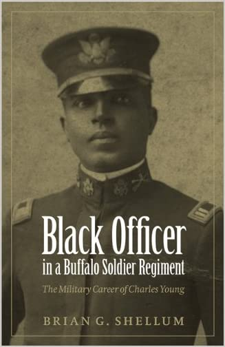 Black Officer in a Buffalo Soldier Regiment : the Military Career of Charles Young