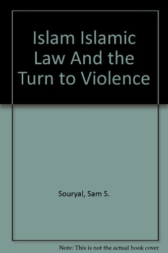 Islam Islamic Law And the Turn to Violence