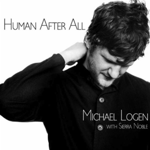 Human After All - Sierra Noble feat. Michael Logen