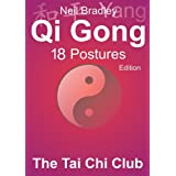 Qi Gong 18 Postures Edition (The Tai Chi Club - Qi Gong Mini Books)by Neil Bradley