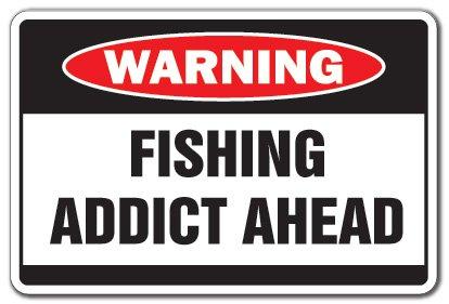 FISHING ADDICT Warning Sign men fish sport boat water
