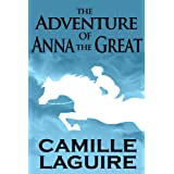 The Adventure of Anna the Great ~ Camille LaGuire