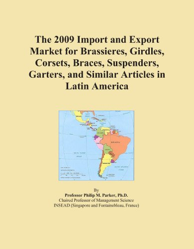 The 2009 Import and Export Market for Brassieres, Girdles, Corsets, Braces, Suspenders, Garters, and Similar Articles in Latin America