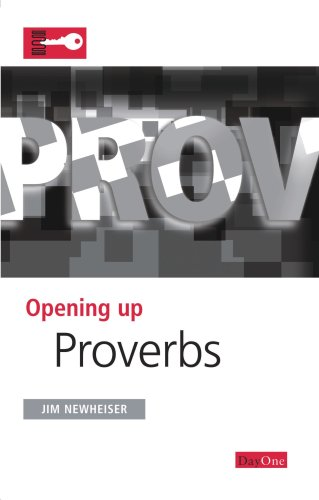 Proverbs (Opening Up the Bible)