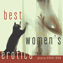 Best Women's Erotica 2014 | Livre audio Auteur(s) : Violet Blue Narrateur(s) : Lucy Malone