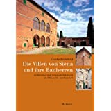 Die Villen von Siena und ihre Bauherren. Architektur und Lebenswirklichkeit im frühen 16. Jahrhundert