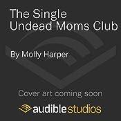 The Single Undead Moms Club | Molly Harper