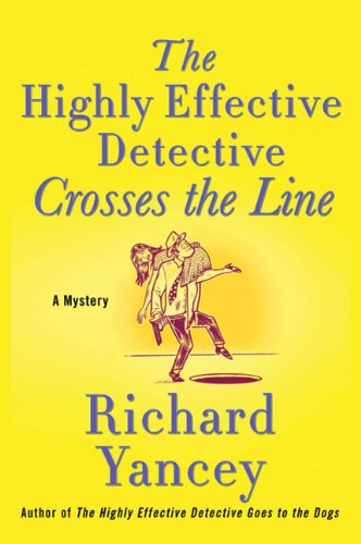 Image of The Highly Effective Detective Crosses the Line: A Mystery