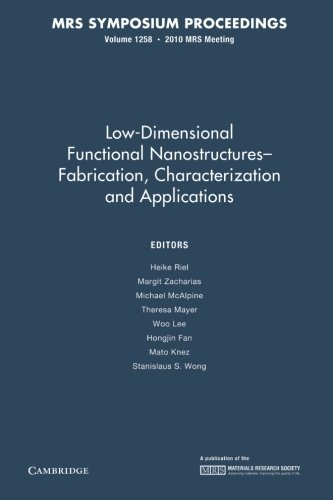 Low-Dimensional Functional Nanostructures-Fabrication, Characterization And Applications: Volume 1258 (Mrs Proceedings)
