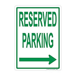 Reserved Parking (Right Arrow), Green, Includes Holes, 3M Sheeting, Highest Gauge Aluminum, Laminated, UV Protected, Made in USA, Safety, Parking