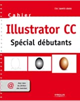 Cahier Illustrator CC - Sp�cial d�butants