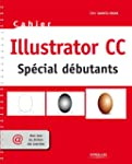 Cahier Illustrator CC - Sp�cial d�but...