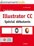 Cahier Illustrator CC - Sp�cial d�but...