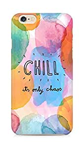 AMEZ chill its only chaos Back Cover For Apple iPhone 6s