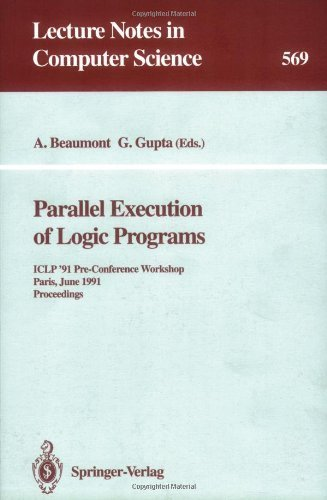 Parallel execution of logic programs [electronic resource] : ICLP '91 pre-conference workshop, Paris, June 24, 1991 : proceedings