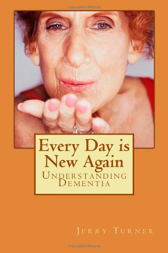 Every Day Is New Again: Understanding Dementia