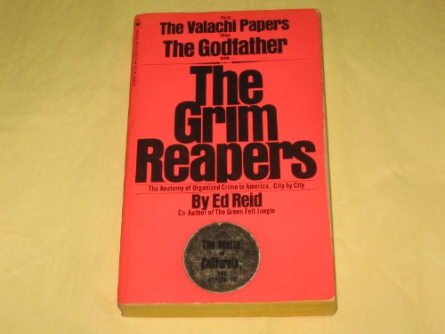 The Grim Reapers: The Anatomy of Organized Crime in America, City by City, Ed Reid