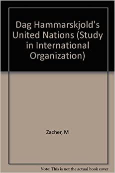 Dag Hammarskjold's United Nations (Columbia University Studies in