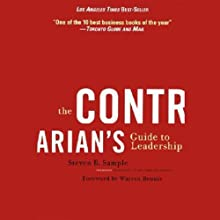 The Contrarian's Guide to Leadership (       UNABRIDGED) by Steven B. Sample Narrated by John H. Mayer