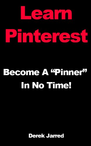 "Learn Pinterest – Become A ""Pinner"" In No Time!"